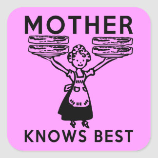 Mother Knows Best: Bacon! Square Sticker