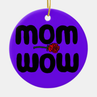 Mother Love Mom Wow with Rose Round Ceramic Decoration