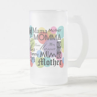 Mother Mom Mum Mama Mommy Frosted Glass Mug