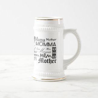 Mother Mom Mum Mama Mommy Beer Steins