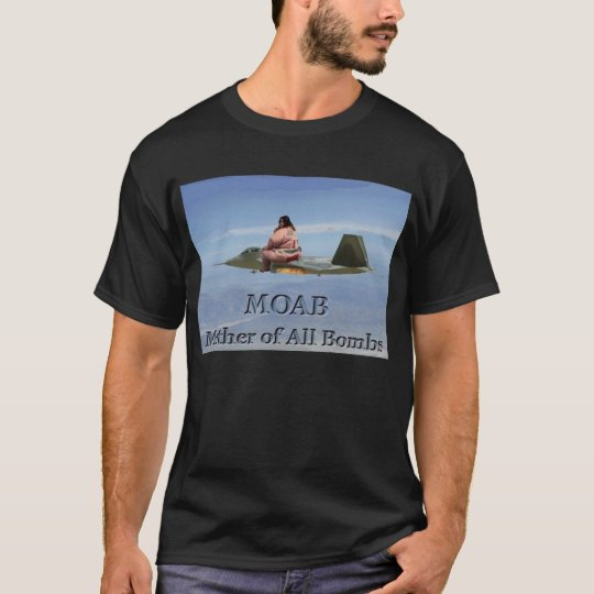 Mother Of All Bombs T-Shirt