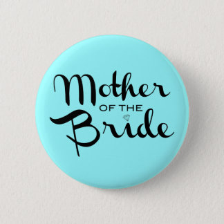 Mother of Bride Retro Script Black On Aqua 6 Cm Round Badge