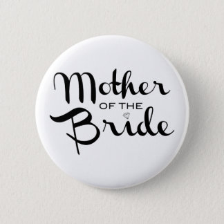 Mother of Bride Retro Script Black on White 6 Cm Round Badge