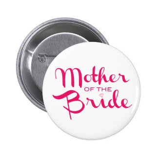 Mother of Bride Retro Script Hot Pink On White 6 Cm Round Badge