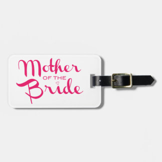 Mother of Bride Retro Script Hot Pink On White Luggage Tag