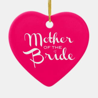 Mother of Bride Retro Script White on Hot Pink Ceramic Heart Decoration