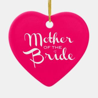 Mother of Bride Retro Script White on Hot Pink Ceramic Heart Decoration
