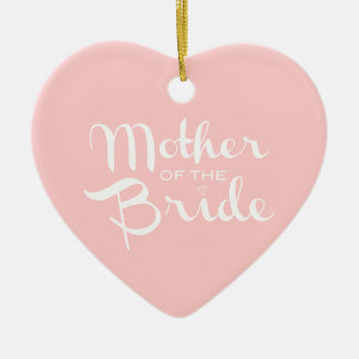 Mother of Bride Retro Script White On Pink Ceramic Heart Decoration
