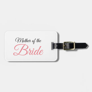 Mother of Bride Script Pink Luggage Tag
