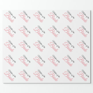 Mother of Bride Script Pink Wrapping Paper
