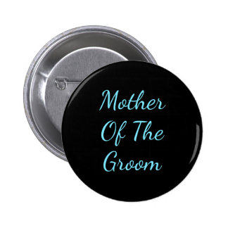 Mother of Groom 6 Cm Round Badge