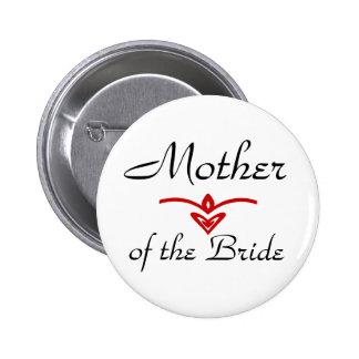 Mother, of the Bride Pinback Buttons