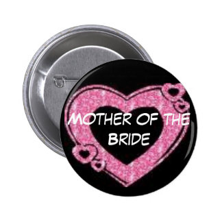 Mother of the Bride Pinback Buttons