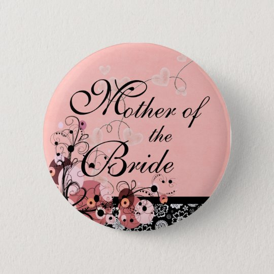 Mother of the Bride by Request 6 Cm Round Badge