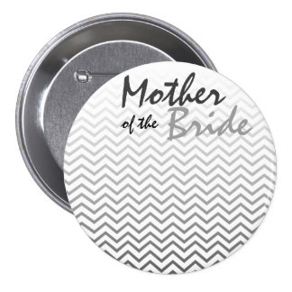 Mother of the Bride Chevron Pattern  Button