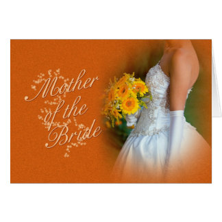 Mother of the bride Congratulations card with brid