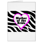 Mother of the Bride (Heart Zebra Stripes) Greeting Card