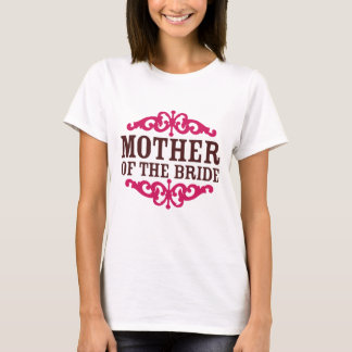 Mother of the Bride (Hot Pink & Chocolate Brown) T-Shirt