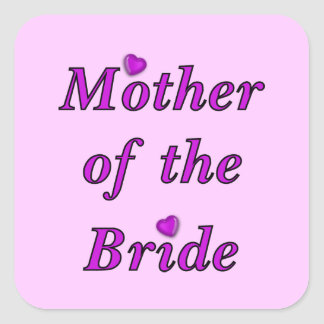 Mother of the Bride Simply Love Square Sticker