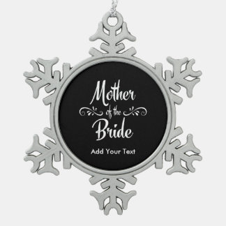 Mother of the Bride Snowflake Pewter Christmas Ornament