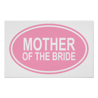 Mother of the Bride Wedding Oval Pink Poster