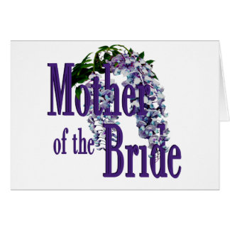 Mother of the Bride/ Wisteria Wedding Card