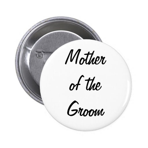 Mother of the Groom Badge Pinback Buttons