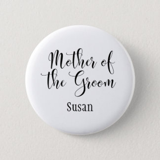 Mother of the Groom Black Typography w/ Name (30) 6 Cm Round Badge