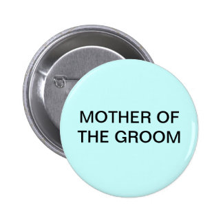 MOTHER OF THE GROOM BUTTON/PIN 6 CM ROUND BADGE