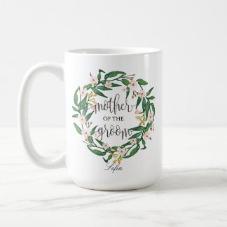 Mother of the Groom, Calligraphy, Floral Wreath-6 Coffee Mug