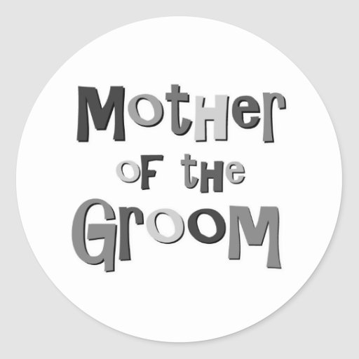 Mother of the Groom Gray Round Sticker