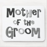 Mother of the Groom Grey Mousepads