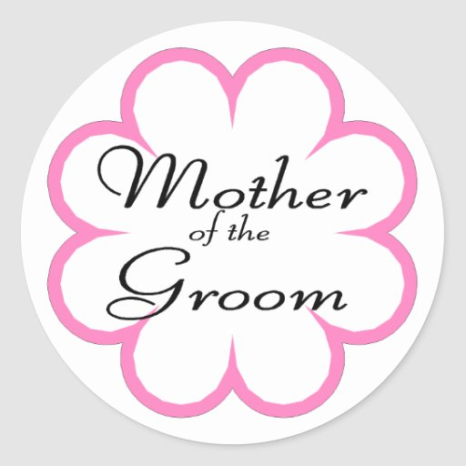 Mother Of The Groom Round Stickers
