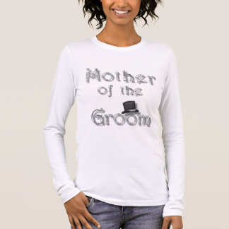 ♥ Mother of the Groom ♥ Very Pretty Design ♥ Long Sleeve T-Shirt