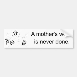 Mother s Work Bumper Stickers