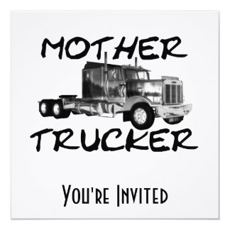MOTHER TRUCKER - BLACK & WHITE 13 CM X 13 CM SQUARE INVITATION CARD