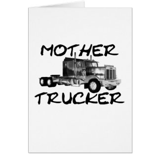 MOTHER TRUCKER - BLACK & WHITE GREETING CARD