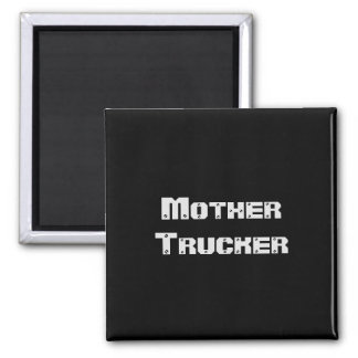 Mother Trucker funny cool Text Magnet
