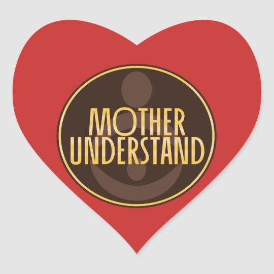 Mother Understand Heart Sticker