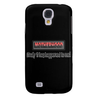 Motherhood: Finally It Has Happened To Me! Galaxy S4 Case