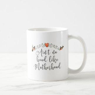 Motherhood Funny Quote Coffee Mug