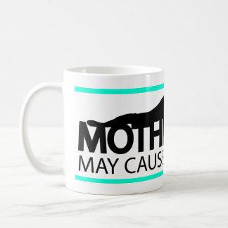 Motherhood May Cause Drowsiness Mug 2