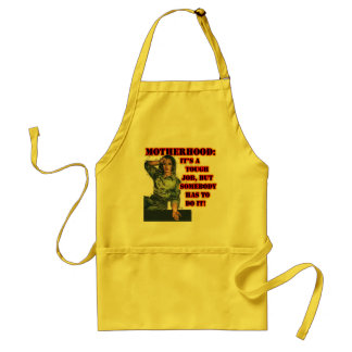 Motherhood:  Tough Job Apron