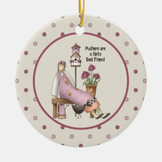 Mothers Are A Girl's Best Friend Ornament