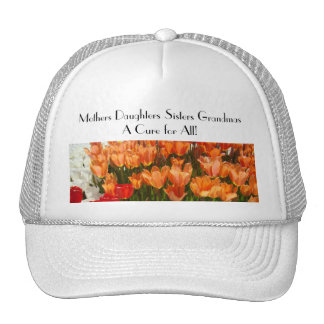 Mothers Daughters Sisters Grandmas Cure for All Hats