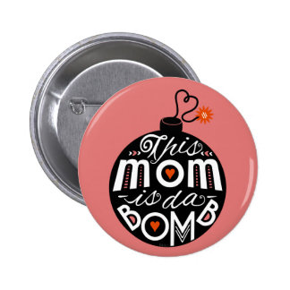 Mothers Day Cute Mom da Bomb Modern Typography 6 Cm Round Badge