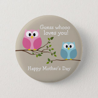 Mothers Day - Cute Owls - Whooo loves you 6 Cm Round Badge