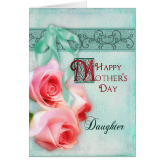 MOTHER'S DAY - DAUGHTER - PINK ROSES CARD