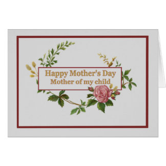 Mothers Day for Mother of my Child, Vintage Rose Greeting Card