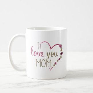 Mother's Day I love you Mom Heart flowers Mug